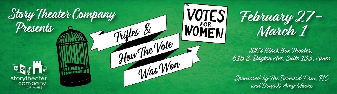 Story Theater Company Presents Trifles and How The Vote Was Won