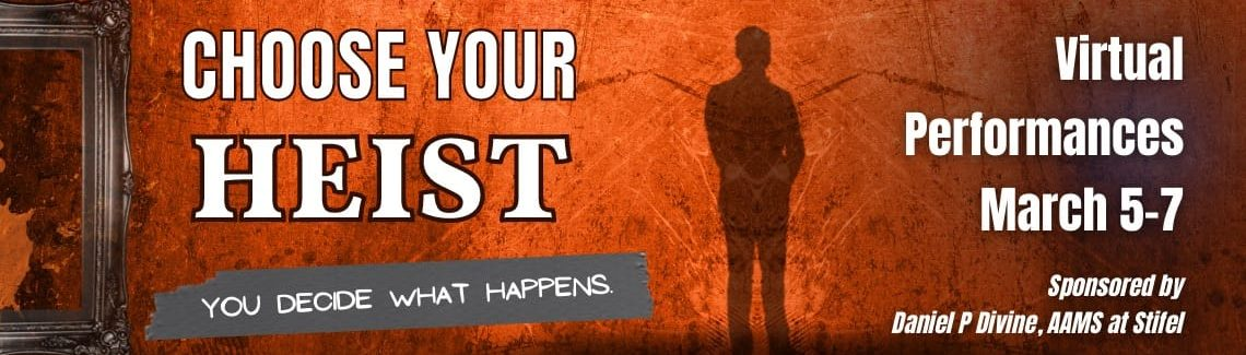 Story Theater Company Presents Choose Your Heist